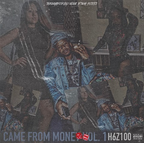 """""""Came From Money Vol. 1"""" // H6Z100 keeps it #100 with dope new 7-track trap project"""