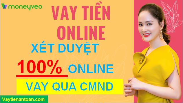 Vay Online Không cần gặp mặt, Vay tiền nhanh online trong ngày lãi thấp tại Moneyveo