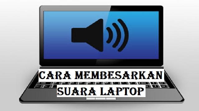 cara membesarkan suara laptop