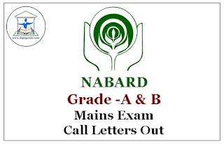 NABARD Grade A & B Mains Exam Call Letters Out
