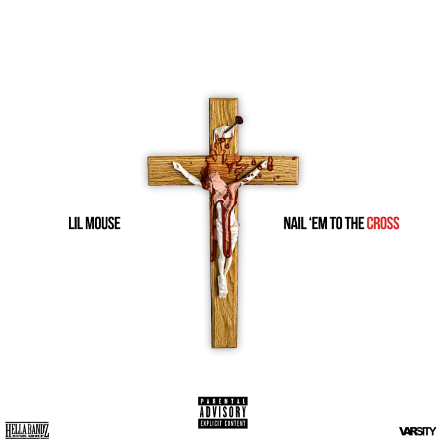 Lil Mouse - Nail Em To The Cross