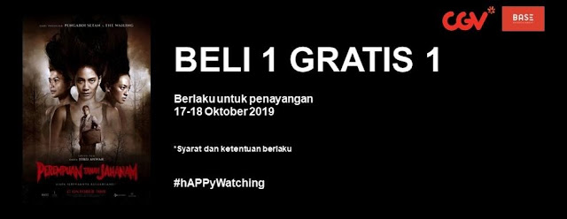 #CGV - Promo Beli 1 Gratis 1 Tiket Perempuan Jahanam Via Aplikasi CGV (s.d 18 Okt 2019)