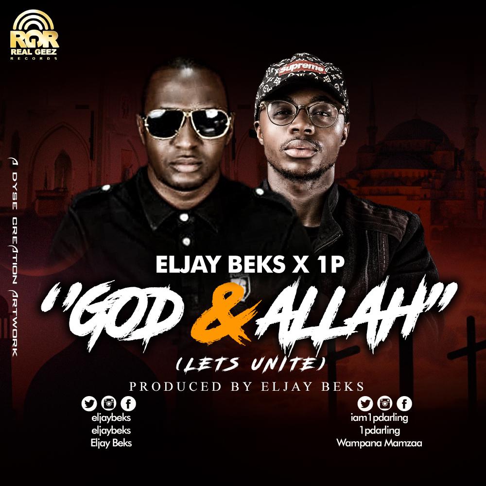 [Music] Eljay Beks ft 1p - God and Allah (let's unite) (prod. Eljay Beks) #Arewapublisize