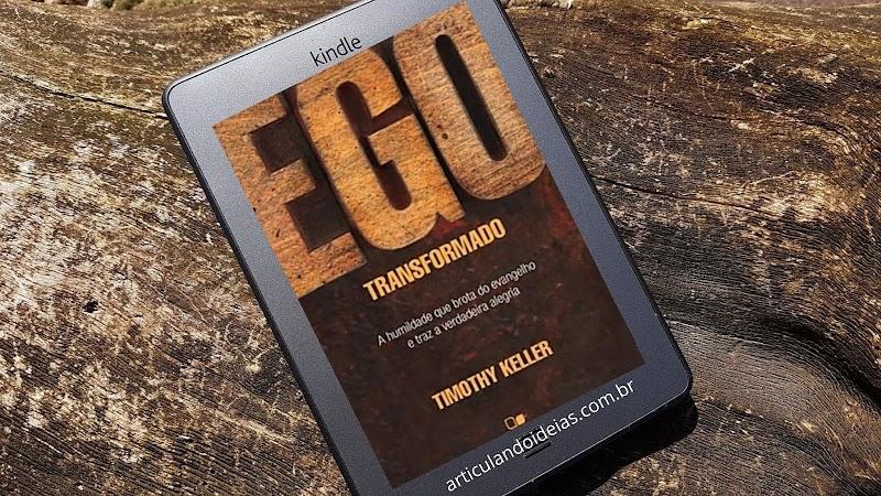 Resenha | Ego transformado – Timothy Keller