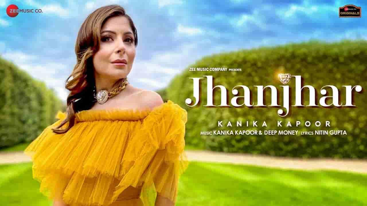 Jhanjhar lyrics Kanika Kapoor Punjabi Song