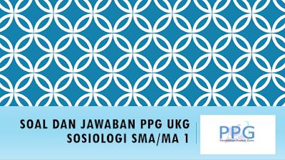 Soal dan Jawaban PPG UKG Sosiologi SMA MA 1