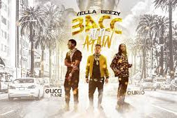 "Yella Beezy - ""Bacc At It Again"" ft. Quavo, Gucci Mane Mp3 Download"