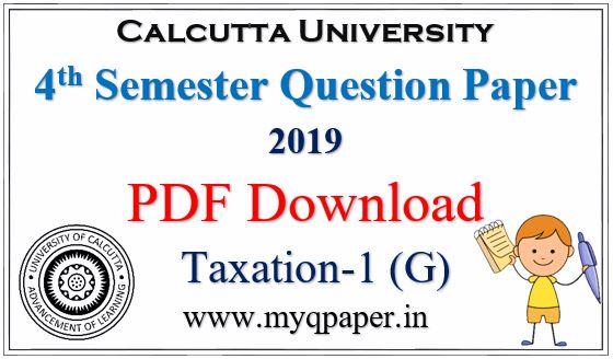 Calcutta University Taxation - I General Question Paper 2019 PDF Download