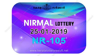 KeralaLotteryResult.net, kerala lottery kl result, yesterday lottery results, lotteries results, keralalotteries, kerala lottery, keralalotteryresult, kerala lottery result, kerala lottery result live, kerala lottery today, kerala lottery result today, kerala lottery results today, today kerala lottery result, Nirmal lottery results, kerala lottery result today Nirmal, Nirmal lottery result, kerala lottery result Nirmal today, kerala lottery Nirmal today result, Nirmal kerala lottery result, live Nirmal lottery NR-105, kerala lottery result 25.01.2019 Nirmal NR 105 25 January 2019 result, 25 01 2019, kerala lottery result 25-01-2019, Nirmal lottery NR 105 results 25-01-2019, 25/01/2019 kerala lottery today result Nirmal, 25/01/2019 Nirmal lottery NR-105, Nirmal 25.01.2019, 25.01.2019 lottery results, kerala lottery result January 25 2019, kerala lottery results 25th January 2019, 25.01.2019 week NR-105 lottery result, 25.01.2019 Nirmal NR-105 Lottery Result, 25-01-2019 kerala lottery results, 25-01-2019 kerala state lottery result, 25-01-2019 NR-105, Kerala Nirmal Lottery Result 25/01/2019