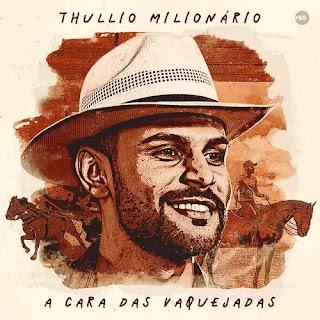 CD - Thullio Milionário - A Cara das Vaquejadas