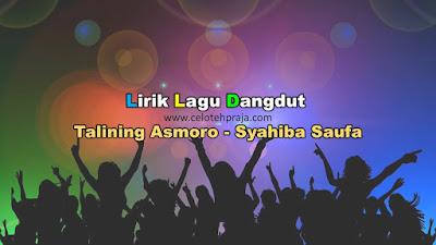 Talining Asmoro Lirik Lagu Dangdut - Syahiba Saufa