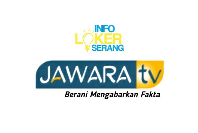 Lowongan Kerja Editor Video, Presenter dan Kontributor (News) Jawara TV Serang