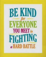 Be-kind-for-everyone-you-meet-is-fighting-a-hard-battle-quote-saying