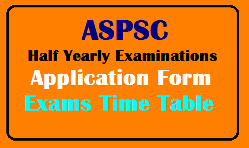 ASPSC Half Yearly Examinations Application Form Exams Time Table /2019/08/ASPSC-Half-Yearly-Examinations-Exams-Time-Table-Application-Form.html