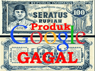daftar produk berbayar google gagal - produk google yang gagal