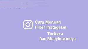 Cara Mencari Filter Di Instagram Terbaru dan Menyimpannya