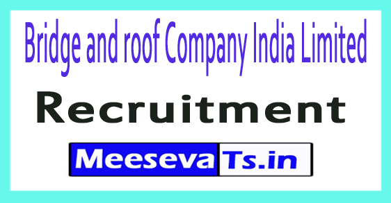 Bridge and roof Company India Limited Recruitment