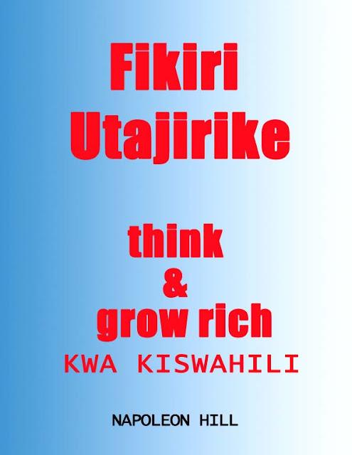 KITABU CHA THINK AND GROW RICH KWA KISWAHILI (FIKIRI UTAJIRIKE)