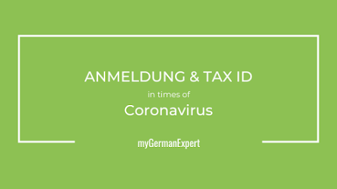 Anmeldung & Tax ID during the Coronavirus