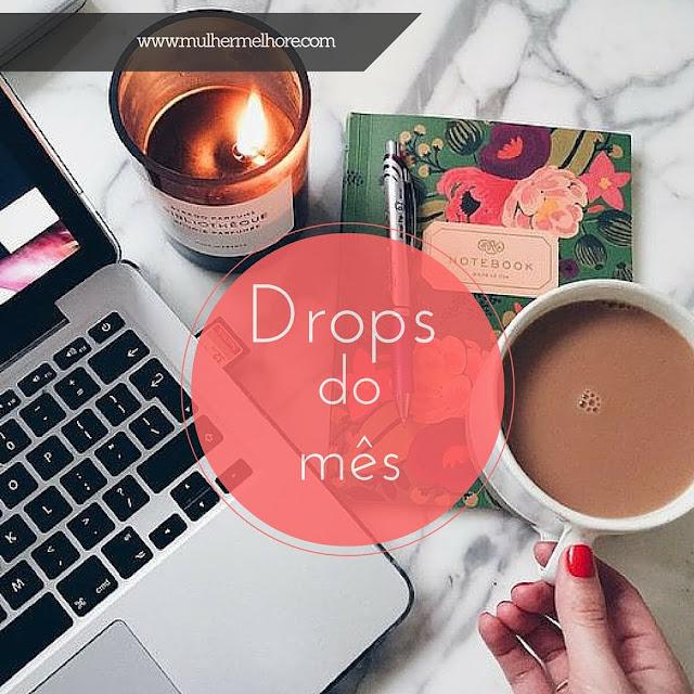 Drops de Fevereiro - Blog Mulher melhore