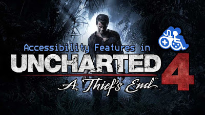 A man looks down at the floor appearing in a dimly lit path surrounded by thick jungle foliage. Text reads, Accessibility features in Unchartered 4: A Thief's End. Game Accessibility Information symbol is above the 4, the joy-pad rider.