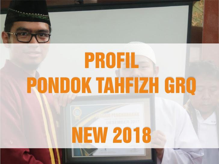 PROFIL PONDOK TAHFIZH GRQ NEW 2018