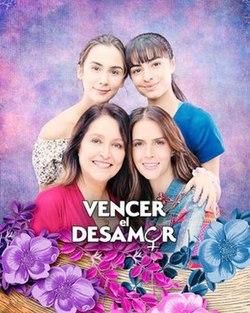 telenovela Vencer El Desamor
