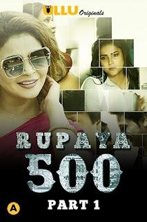 Download Rupaya 500 (2021) Part 1 Complete Ullu Web Series 720p HDRip