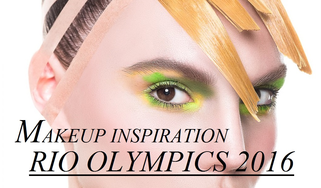 Rio Olympics 2016 Make-Up Inspiration, Rio Olympics 2016, Rio Olympics beauty