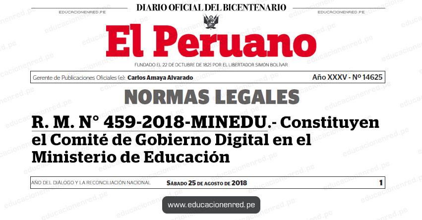 R. M. N° 459-2018-MINEDU - Constituyen el Comité de Gobierno Digital en el Ministerio de Educación - www.minedu.gob.pe