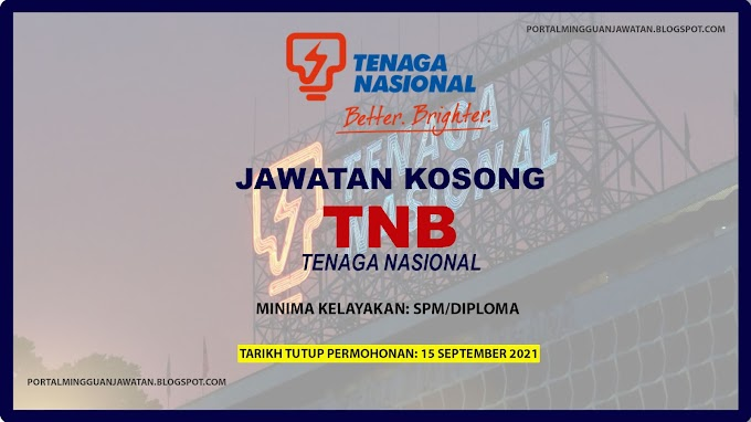 Tenaga Nasional Berhad (TNB) Buka Pengambilan Pelbagai Kekosongan Jawatan Terkini Seluruh Malaysia ~ Mohon Sekarang!