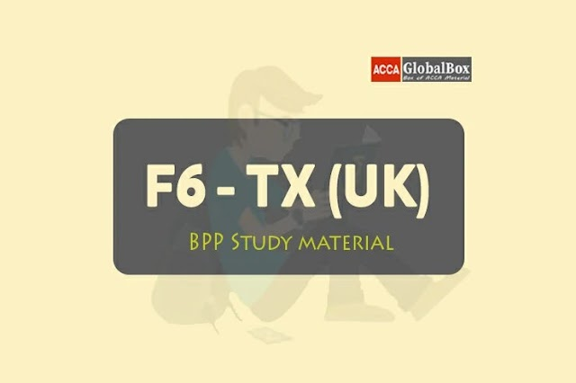F6 - Taxation (TX) | FA2018 | BPP | Study Text | Edition 2019-2020