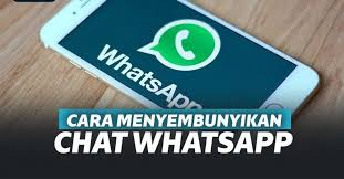 Cara Menyembunyikan Chat Whatsapp Biasa Tanpa Arsip