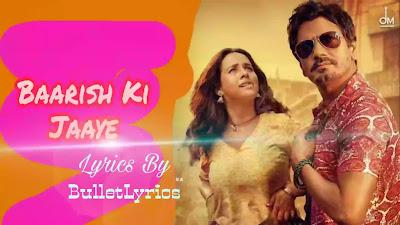 Baarish Ki Jaaye (Song) Lyrics