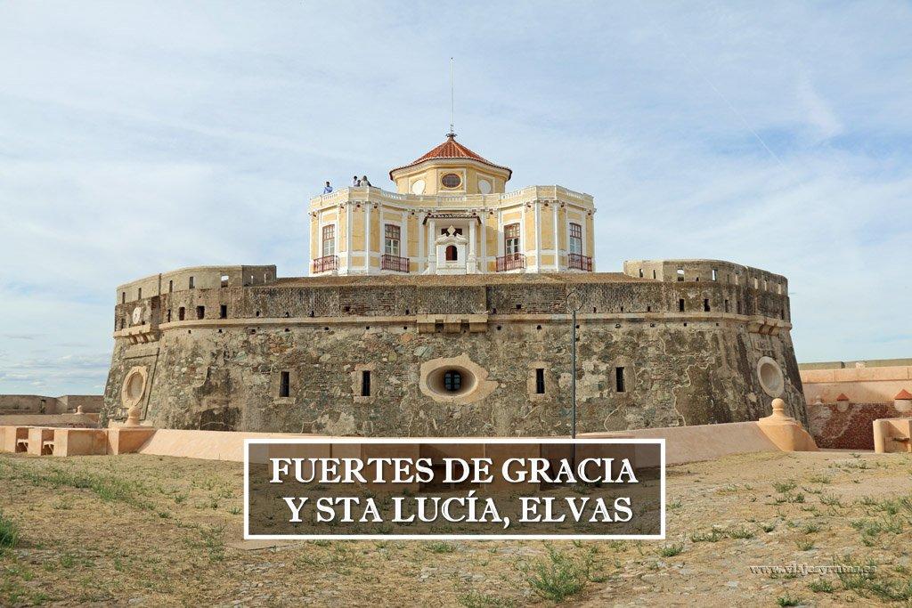 El Fuerte de Santa Luzía y el Fuerte de Gracia de Elvas