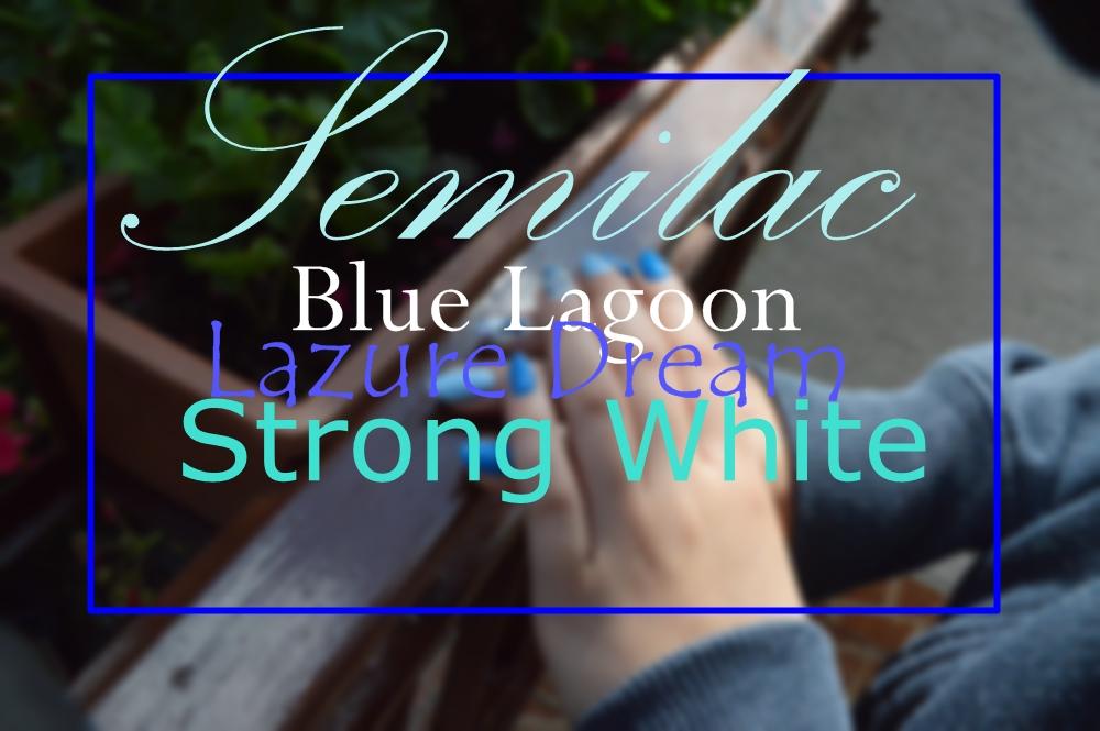 ZDOBIENIE HYBRYDAMI SEMILAC - 019 BLUE LAGOON, 000 LAZURE DREAM, 001 STRONG WHITE I KWIECISTE ZDOBIENIE