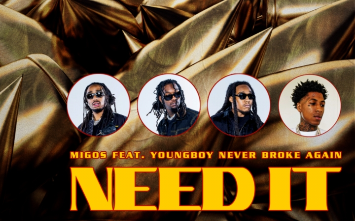Migos - Need It ft. YoungBoy Never Broke Again