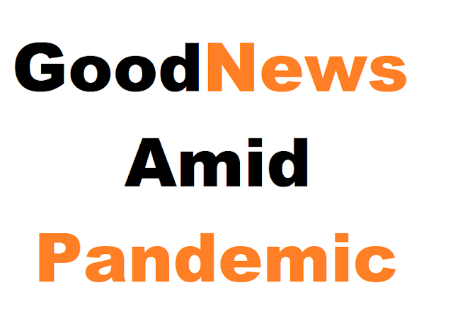 Good News Amid Pandemic