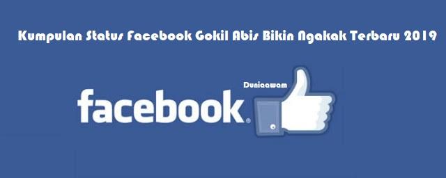 Kumpulan Status Facebook Gokil Abis Bikin Ngakak Terbaru 2019