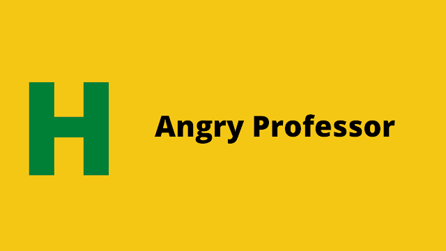 hackerrank angry professor problem solution