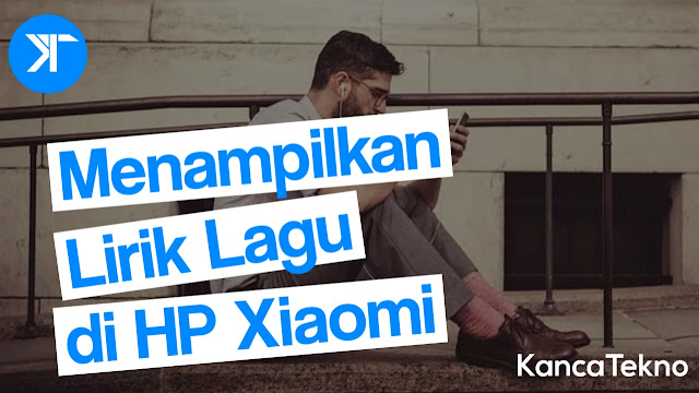 Cara Menambahkan & Menampilkan Lirik Lagu di  Xioami Tanpa Aplikasi