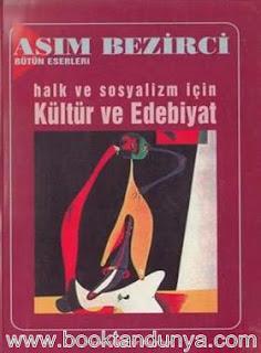 Asım Bezirci - Halk ve Sosyalizm İçin Kültür ve Edebiyat