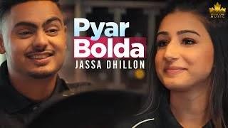 Pyar Bolda Hit Punjabi song lyrics(2020) by Jassa Dhillon
