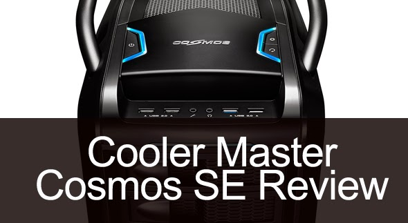 Unboxed & Reviewed: Cooler Master Cosmos SE 97
