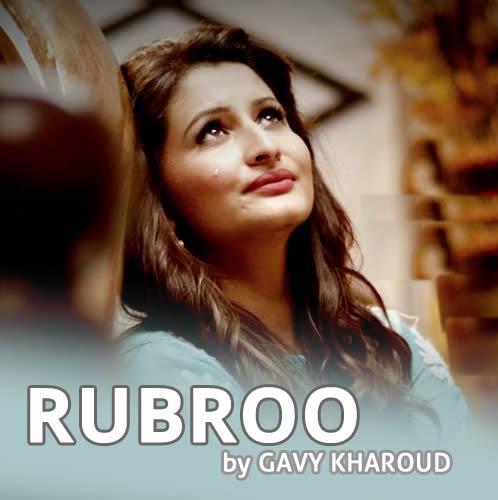 Rubroo Lyrics - Gavy Kharoud
