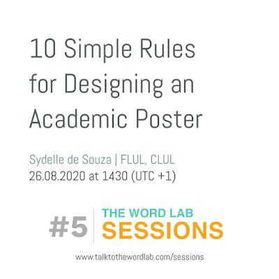"""10 Simple Rules for Designing an Academic Poster"" Sydelle de Souza, 26.08.2020, at 1430 (UTC+1)"