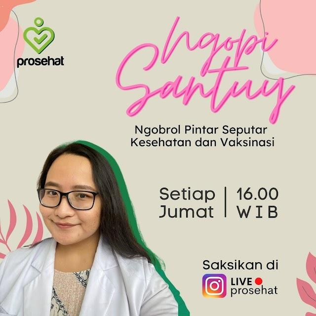 ProSehat Ngopi Santuy (Ngobrol Pintar Seputar Kesehatan & Vaksinasi)