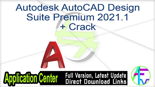 Autodesk AutoCAD Design Suite Premium 2021.1 + Crack