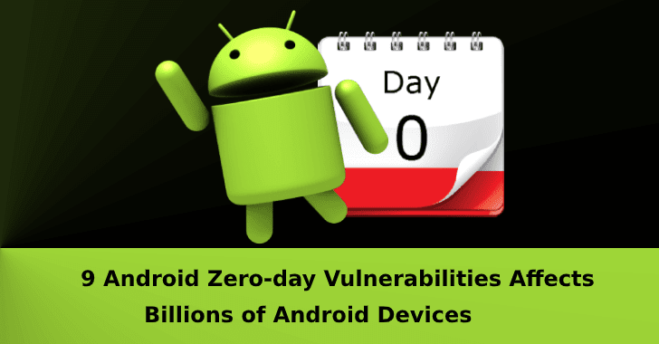 9 Android Zero-day Vulnerabilities Affects Billions of Android Devices – Hackers Perform DOS, RCE, Make, Deny & Spoof Calls