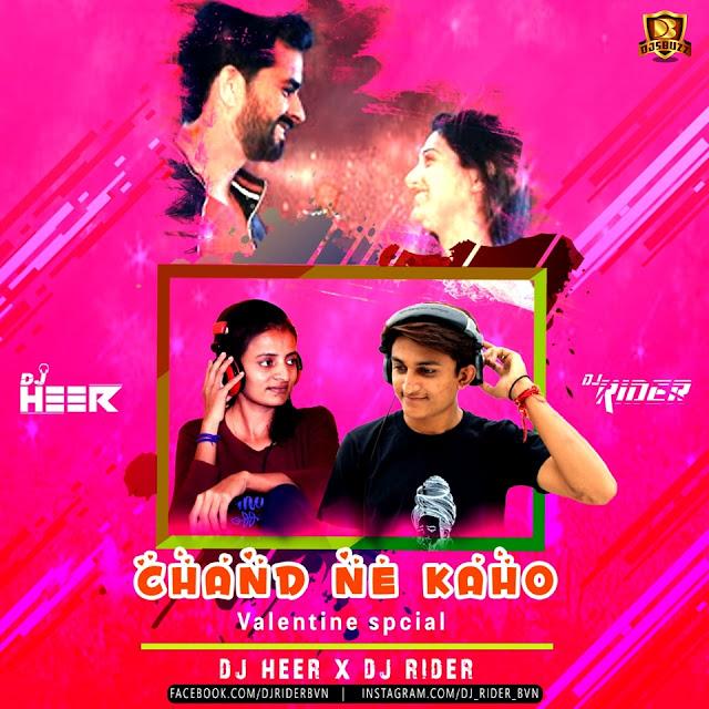 Chand Ne Kaho (Valntine Spcial) Remix – DJ Heer & DJ Rider